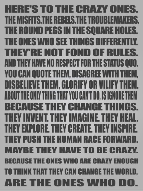 Heres To The Crazy Ones